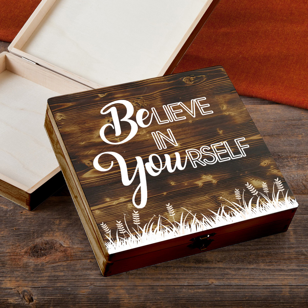 Believe in Yourself - Torched Wood Gift Box