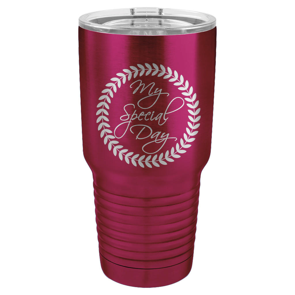 My Special Day - 20 & 30 oz Tumbler