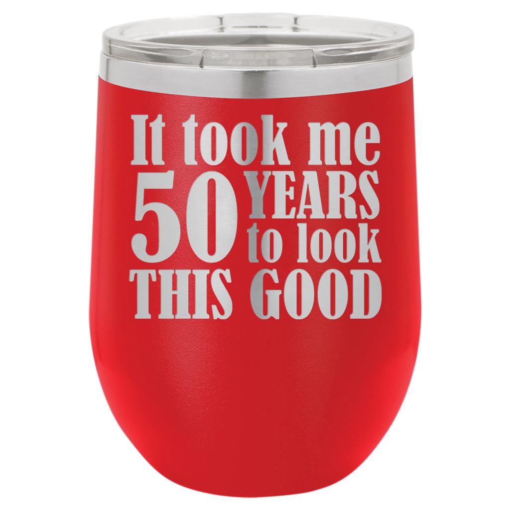 Custom Birthday - It Took Me 50 Years to Look This Good - Stemless Tumbler