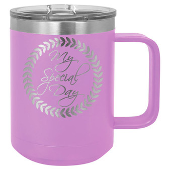 My Special Day - 15 oz Coffee Mug