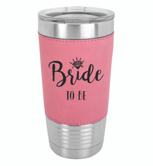 Bride to Be - 20 oz Leatherette Tumbler
