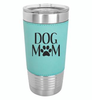 Dog Mom - 20 oz Leatherette Tumbler