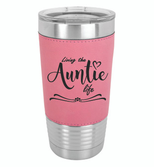 Living the Auntie Life - 20 oz Leatherette Tumbler