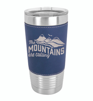 The Mountains are Calling - 20 oz Leatherette Tumbler