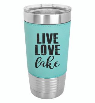 Live Love Lake - 20 oz Leatherette Tumbler