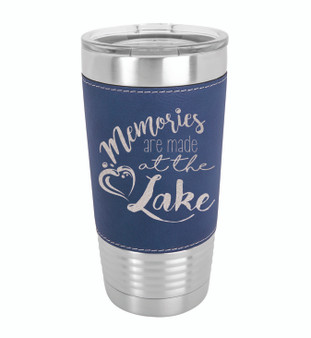 Memories are Made at the Lake - 20 oz Leatherette Tumbler