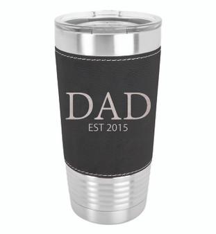 Dad Est. - 20 oz Leatherette Tumbler
