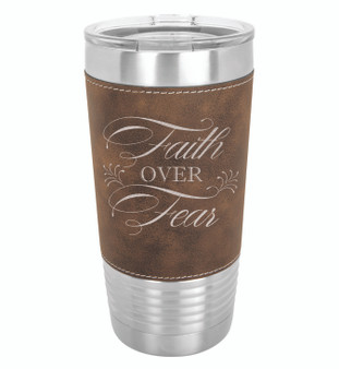 Faith Over Fear - 20 oz Leatherette Tumbler