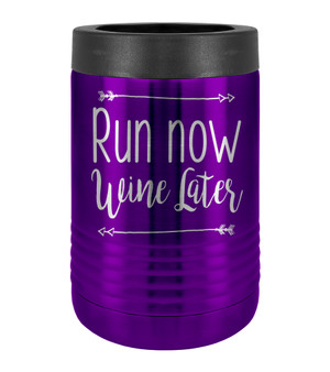 Run Now Wine Later - Beverage Holder