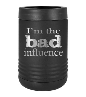 Bad Influence - Beverage Holder