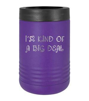 I'm Kind of a Big Deal - Beverage Holder
