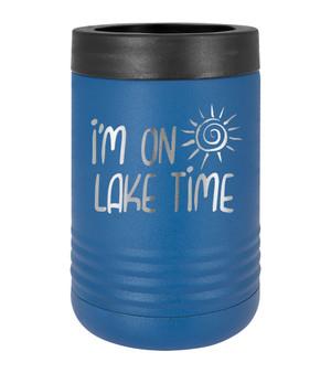 I'm on Lake Time - Beverage Holder