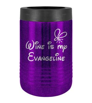 Wine is my Evangeline - Beverage Holder