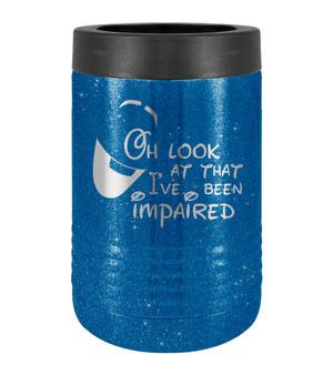 I've Been Impaired - Beverage Holder