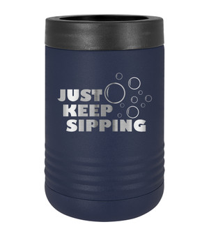 Just Keep Sipping - Beverage Holder