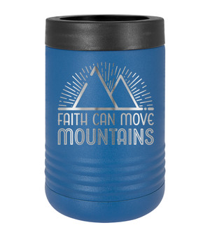 Faith Can Move Mountains - Beverage Holder