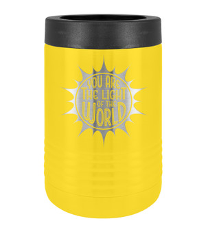 You are the Light of the World - Beverage Holder