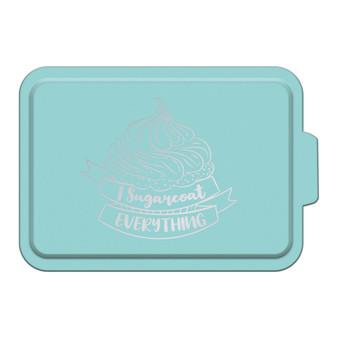 I Sugarcoat Everything - Aluminum Cake Pan
