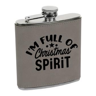 I'm Full of Christmas Spirit - 6 oz Leatherette Flask
