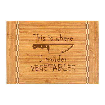 This is Where I Murder Vegetables - Bamboo Cutting Board with Butcher Block Inlay