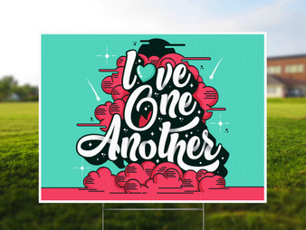 Love One Another - Yard Sign