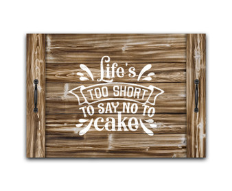 Life's Too Short To Say No To Cake - Noodle Board Stove Top Cover