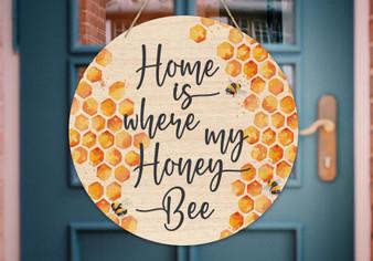 Home is Where my Honey Bee - Door & Wall Hanger
