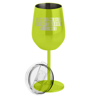 I Have Mixed Drinks About Feelings - Metal Wine Glass