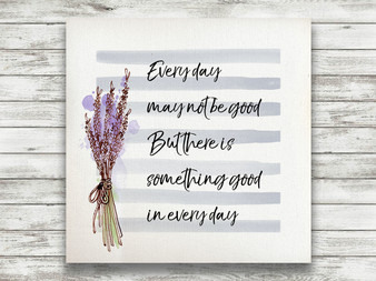 Something Good in Every Day - Gallery Wrap