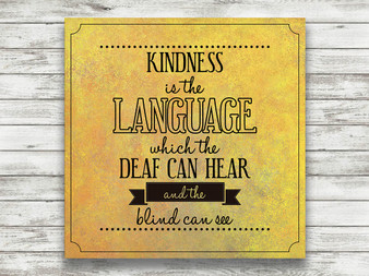 Kindness Is The Language - Gallery Wrap