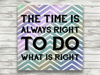The Time Is Always Right - Gallery Wrap