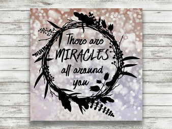 There Are Miracles All Around You - Gallery Wrap