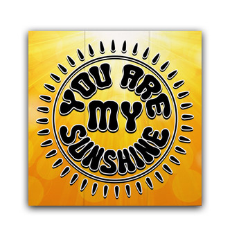 You Are My Sunshine - Boxed Board