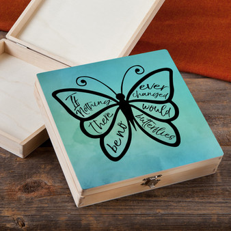 If Nothing Ever Changed - Wood Gift Box