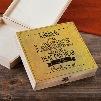 Kindness Is The Language - Wood Gift Box