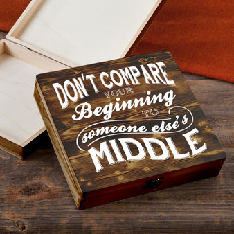 Don't Compare Your Beginning - Torched Wood Gift Box