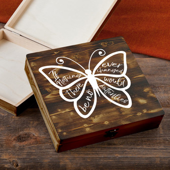 If Nothing Ever Changed - Torched Wood Gift Box