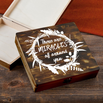 There Are Miracles All Around You - Torched Wood Gift Box