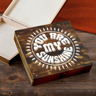 You Are My Sunshine - Torched Wood Gift Box