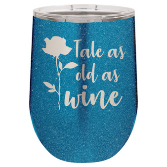 Tale as Old as Wine - Stemless Tumbler
