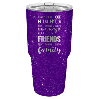 Here's to the Nights - 20 & 30 oz Tumbler