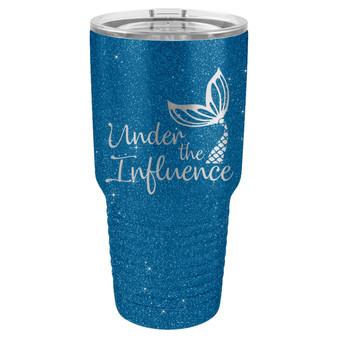 Under the Influence - 20 & 30 oz Tumbler