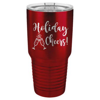Holiday Cheers - 20 & 30 oz Tumbler