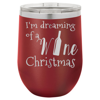 Dreaming of a Wine Christmas - Stemless Tumbler