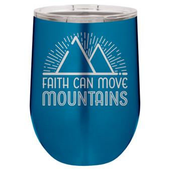 Faith Can Move Mountains - Stemless Tumbler