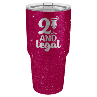 21 and Legal - 20 & 30 oz Tumbler