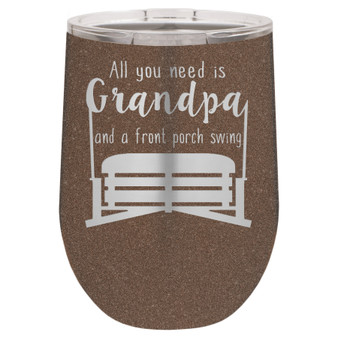 All You Need is Grandpa and a Front Porch Swing - Stemless Tumbler