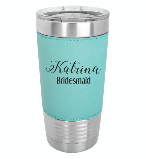 Personalized Bridesmaid - 20 oz Leatherette Tumbler