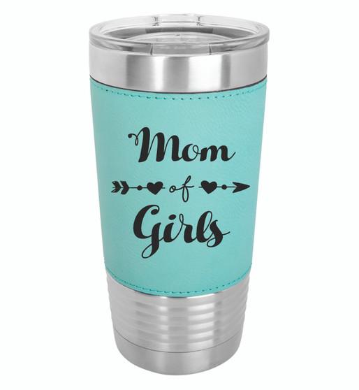 Mom of Girls - 20 oz Leatherette Tumbler