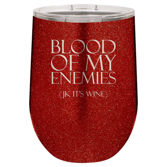 Blood of My Enemies- Stemless Tumbler